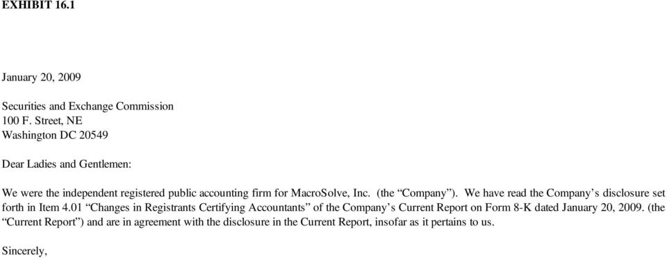 (the Company ). We have read the Company s disclosure set forth in Item 4.