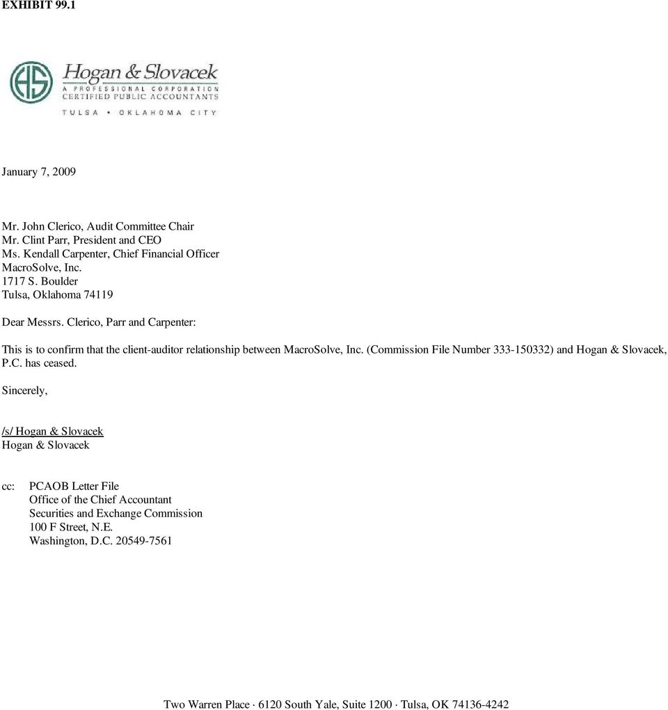 (Commission File Number 333-150332) and Hogan & Slovacek, P.C. has ceased.