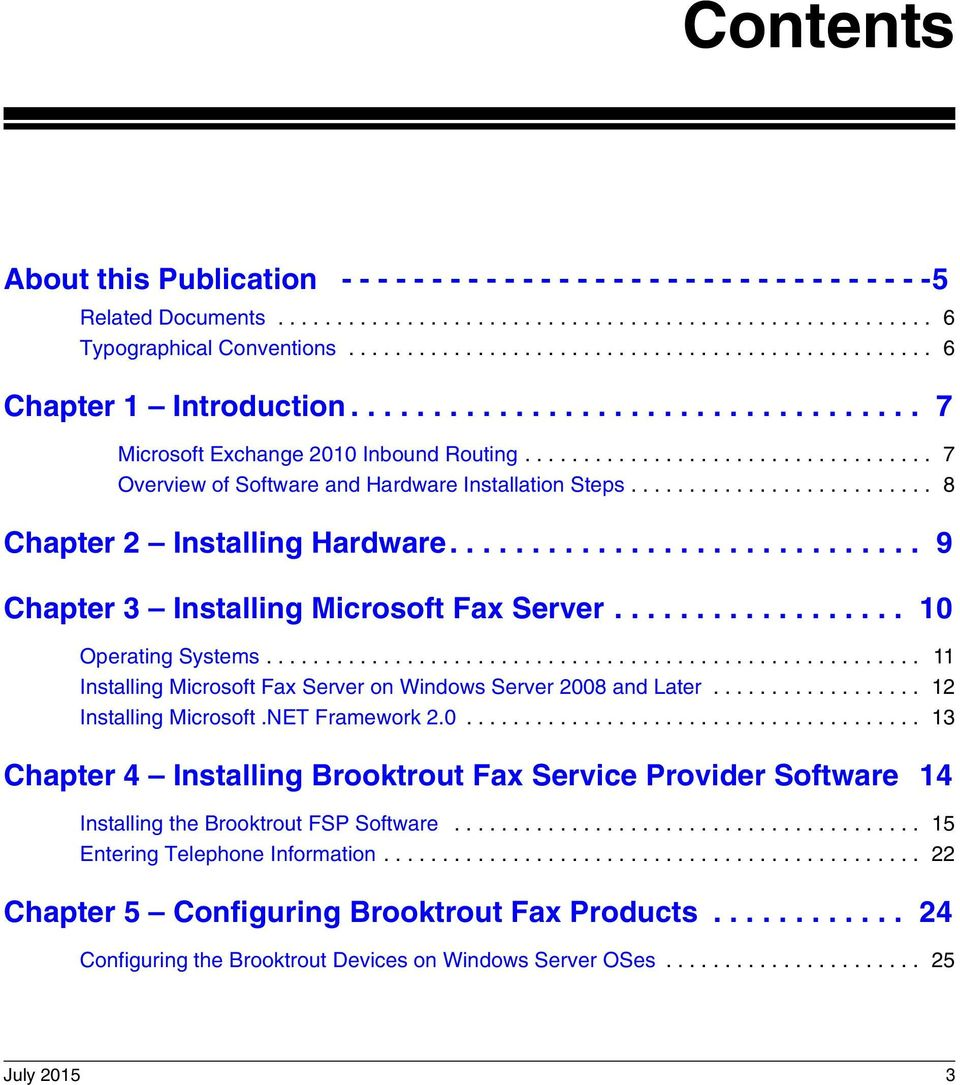 .................................. 7 Overview of Software and Hardware Installation Steps.......................... 8 Chapter 2 Installing Hardware............................. 9 Chapter 3 Installing Microsoft Fax Server.
