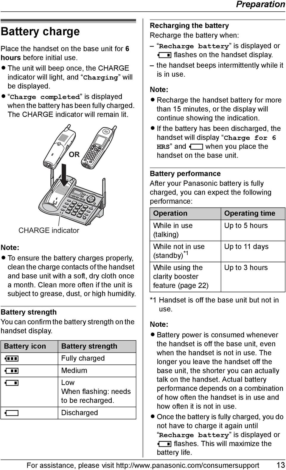 OR Recharging the battery Recharge the battery when: Recharge battery is displayed or 3 flashes on the handset display. the handset beeps intermittently while it is in use.