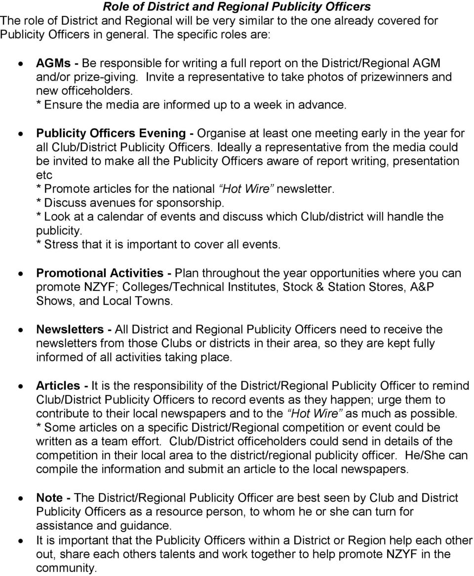 * Ensure the media are informed up to a week in advance. Publicity Officers Evening - Organise at least one meeting early in the year for all Club/District Publicity Officers.