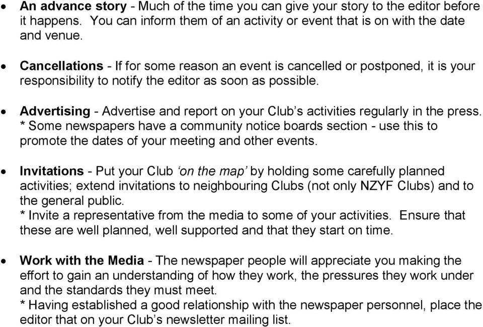 Advertising - Advertise and report on your Club s activities regularly in the press.