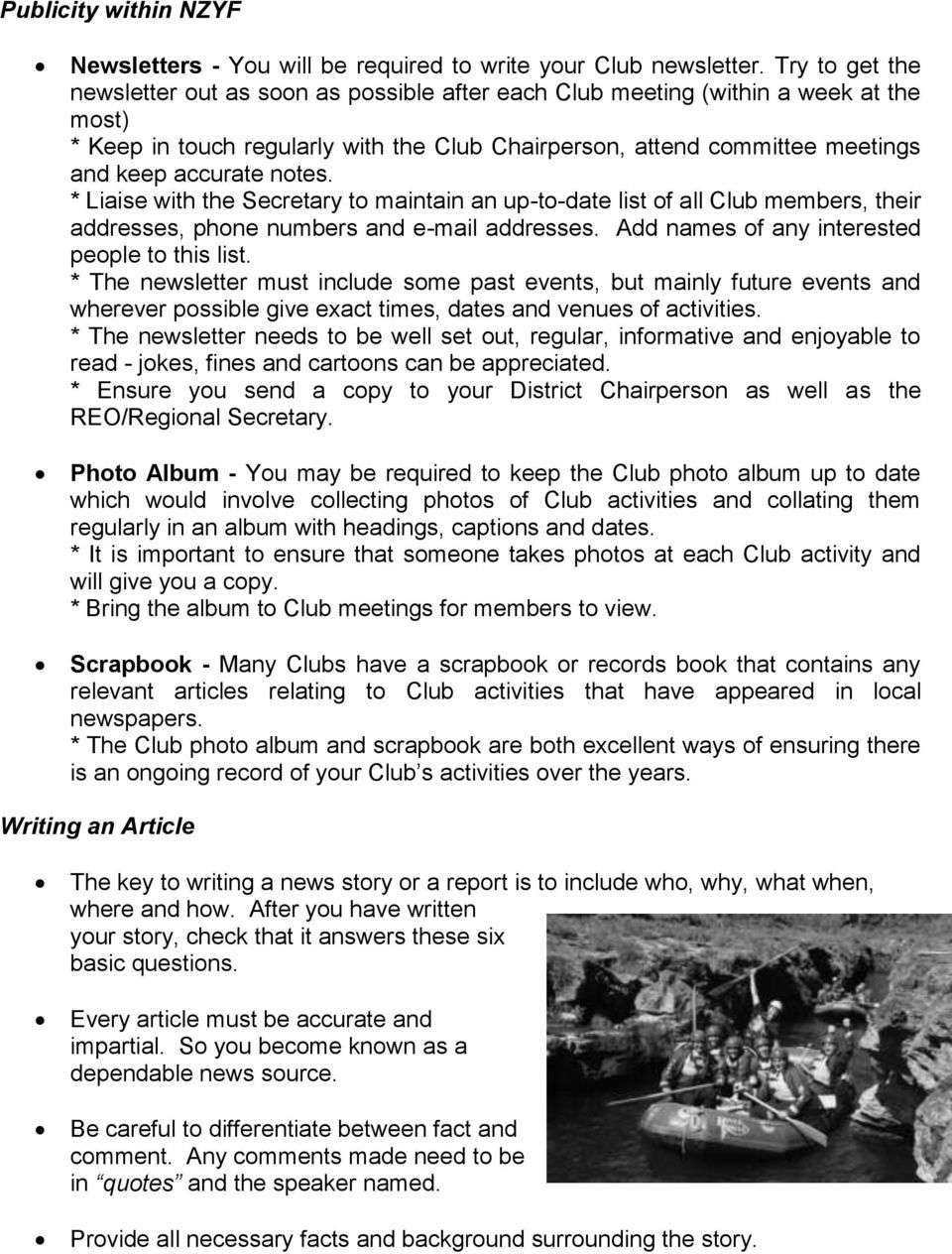 notes. * Liaise with the Secretary to maintain an up-to-date list of all Club members, their addresses, phone numbers and e-mail addresses. Add names of any interested people to this list.