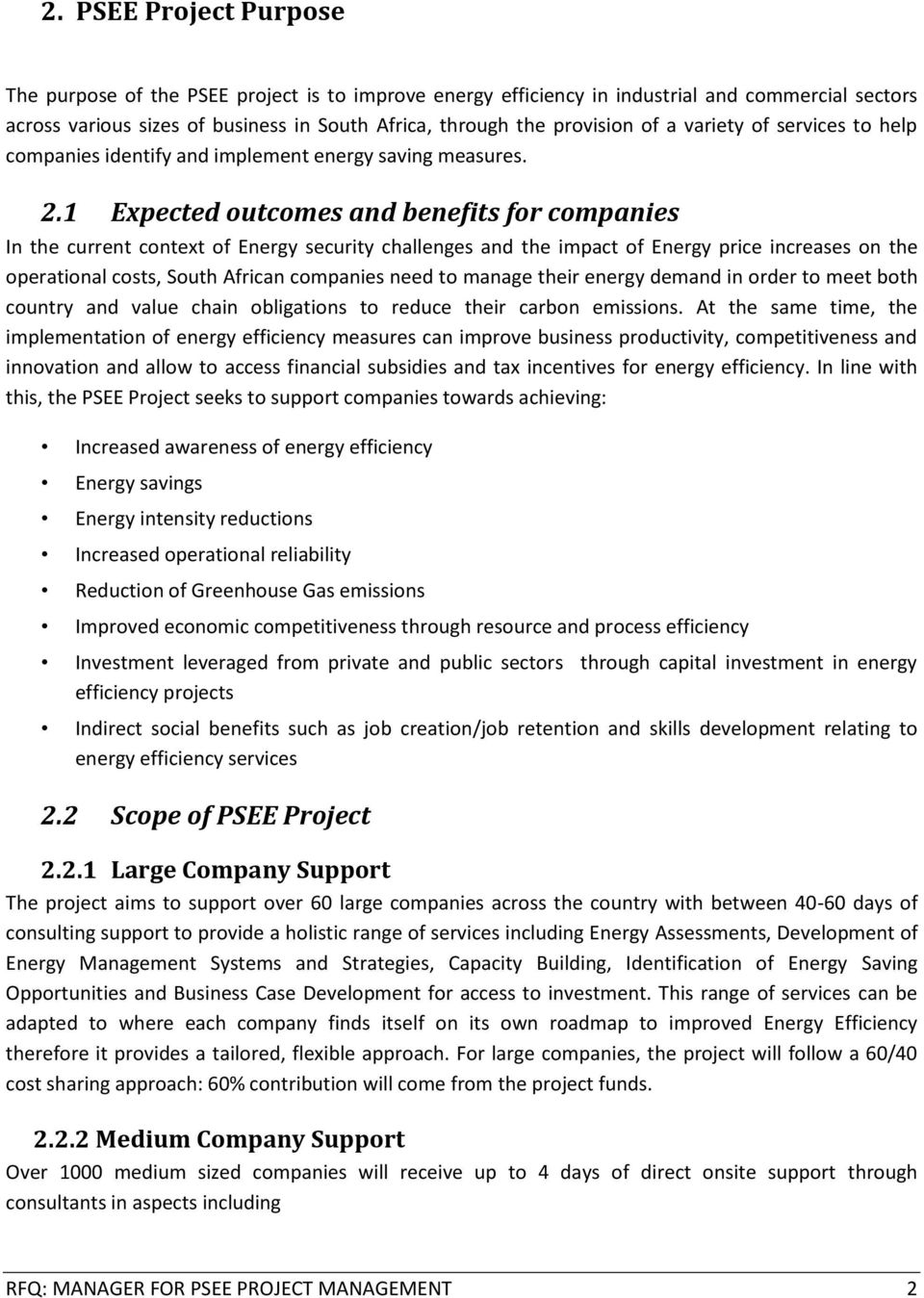 1 Expected outcomes and benefits for companies In the current context of Energy security challenges and the impact of Energy price increases on the operational costs, South African companies need to