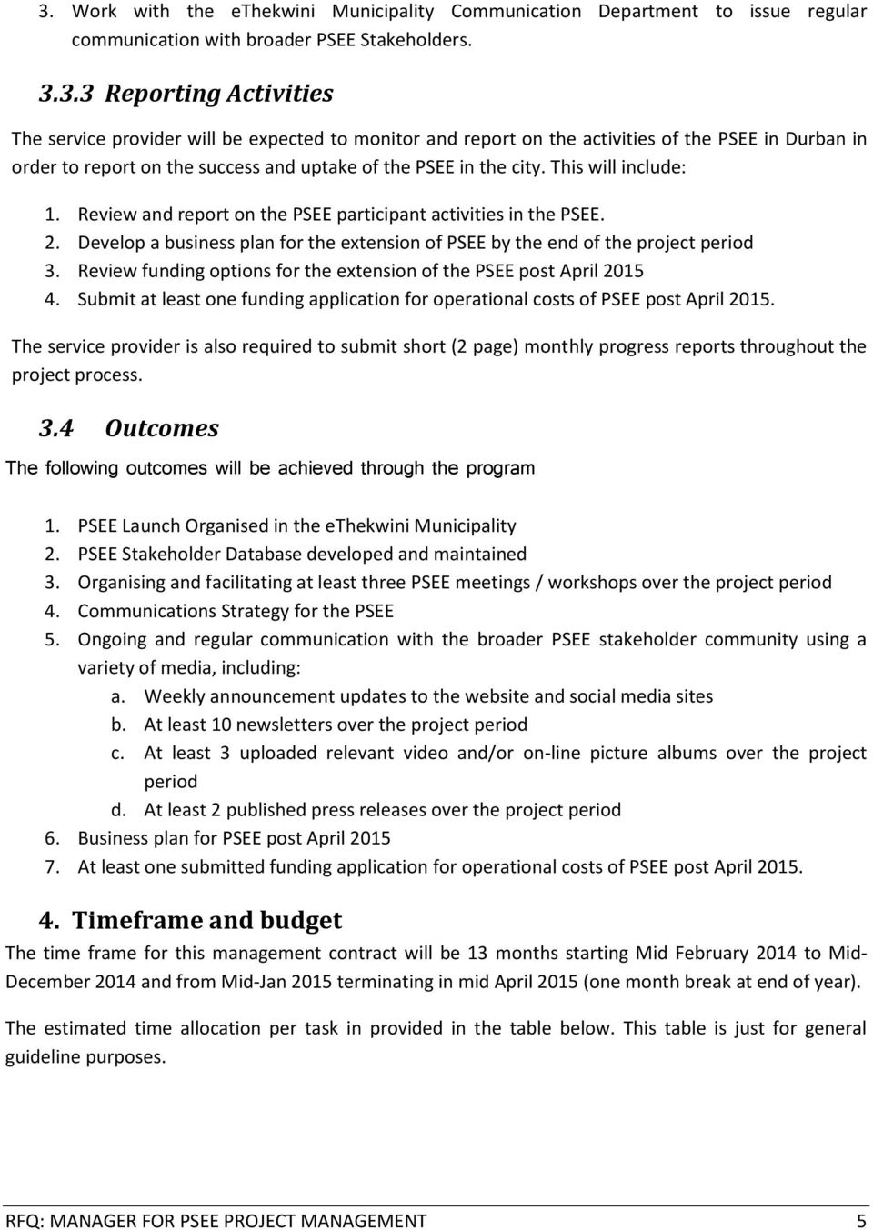 Review funding options for the extension of the PSEE post April 2015 4. Submit at least one funding application for operational costs of PSEE post April 2015.