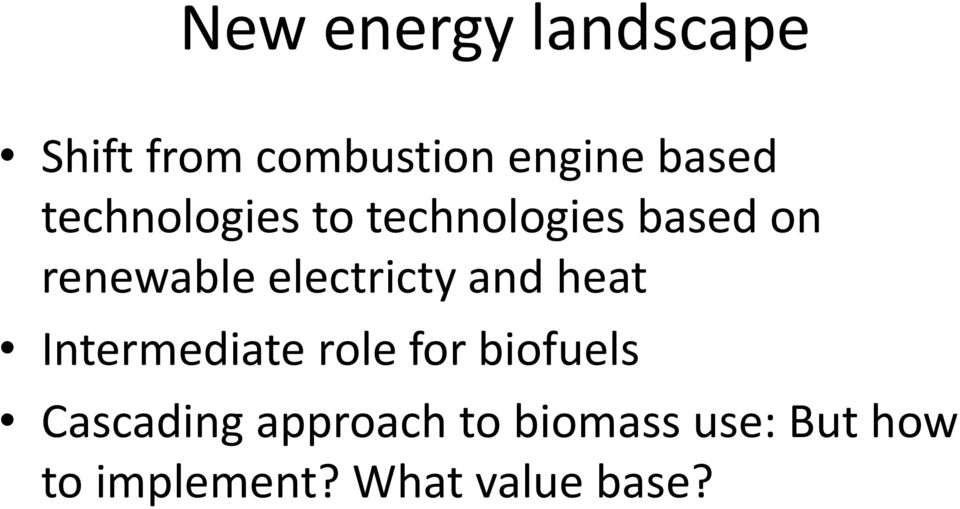 electricty and heat Intermediate role for biofuels