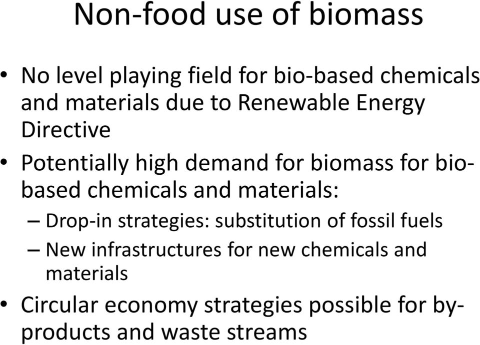 and materials: Drop-in strategies: substitution of fossil fuels New infrastructures for