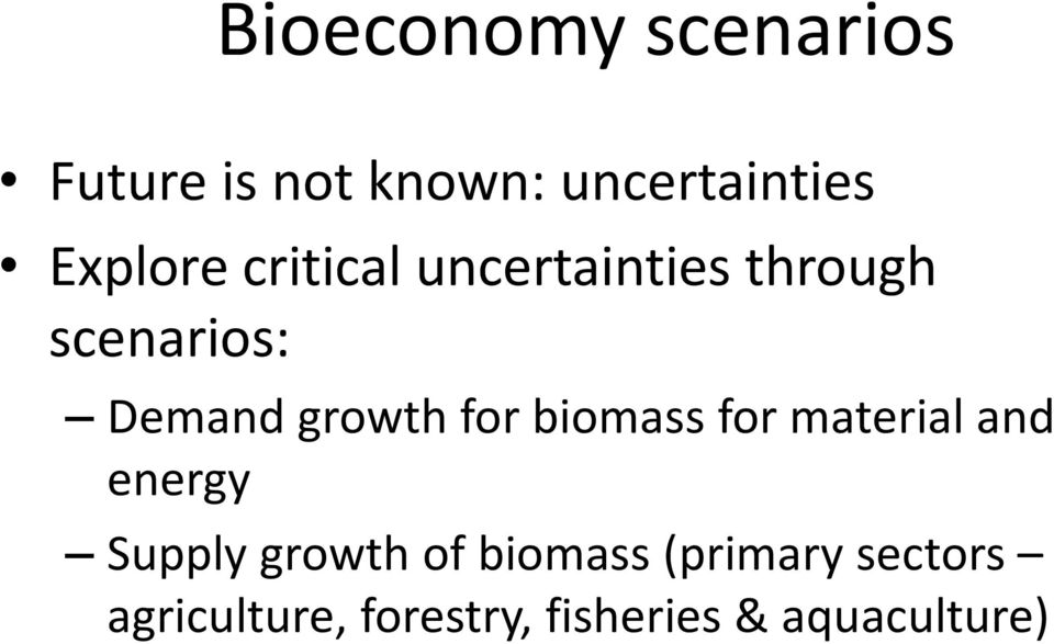 growth for biomass for material and energy Supply growth of