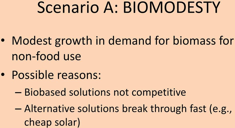 Biobased solutions not competitive Alternative