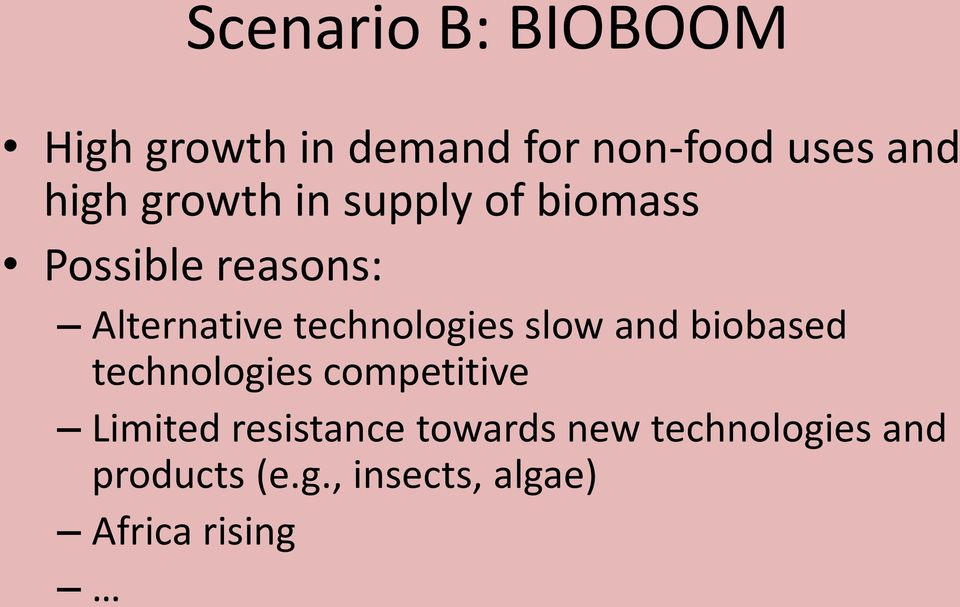technologies slow and biobased technologies competitive Limited