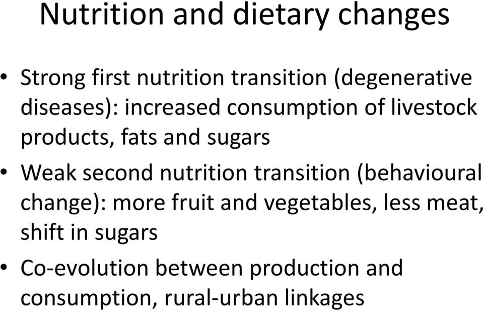 second nutrition transition (behavioural change): more fruit and vegetables, less