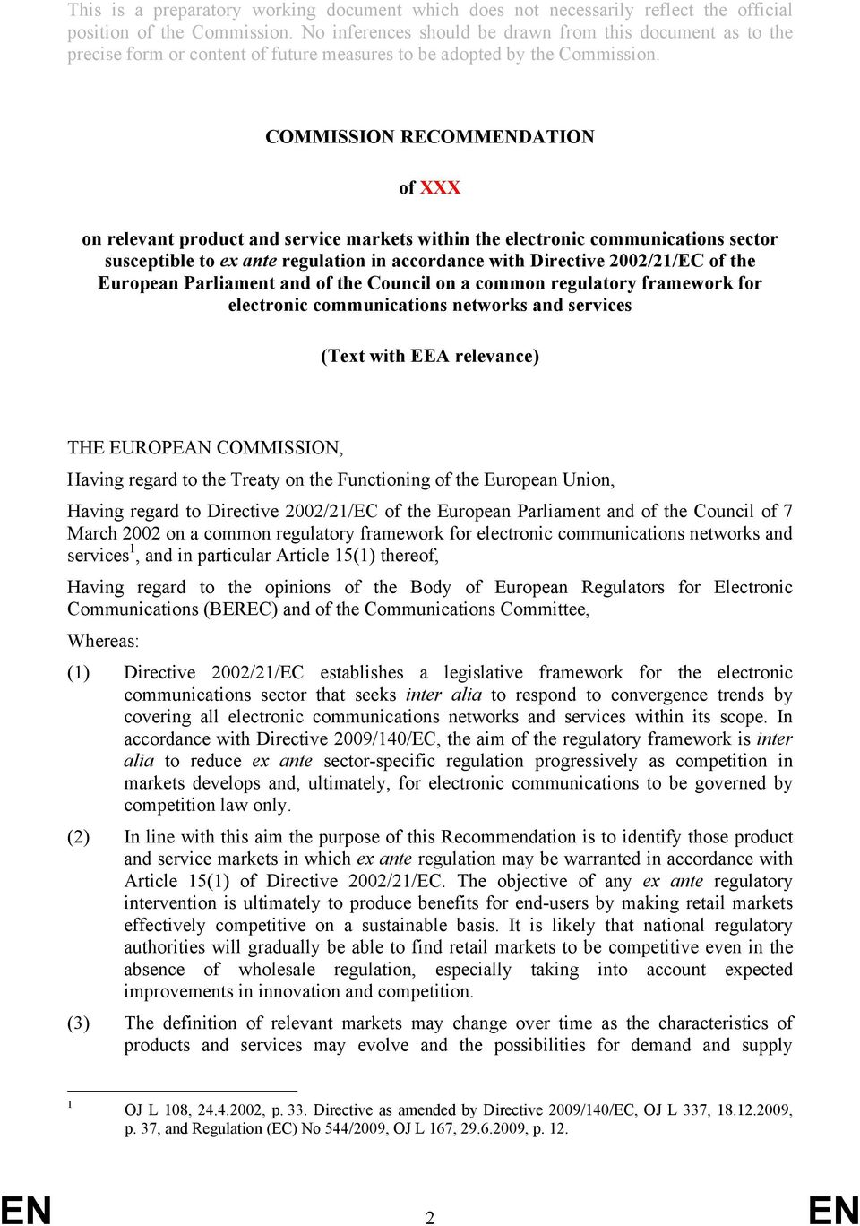 Treaty on the Functioning of the European Union, Having regard to Directive 2002/21/EC of the European Parliament and of the Council of 7 March 2002 on a common regulatory framework for electronic