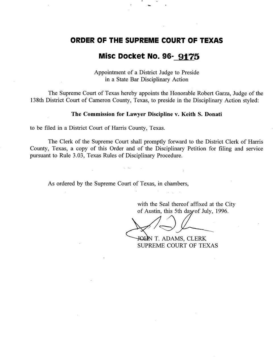 Cameron County, Texas, to preside in the Disciplinary Action styled: The Commission for Lawyer Discipline v. Keith S. Donati to be filed in a District Court of Harris County, Texas.