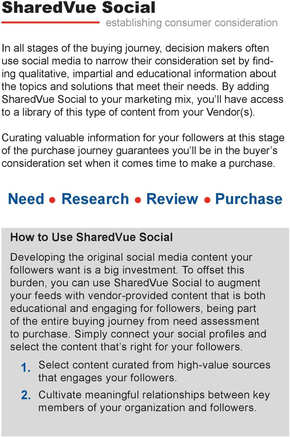 By adding SharedVue Social to your marketing mix, you ll have access to a library of this type of content from your Vendor(s).