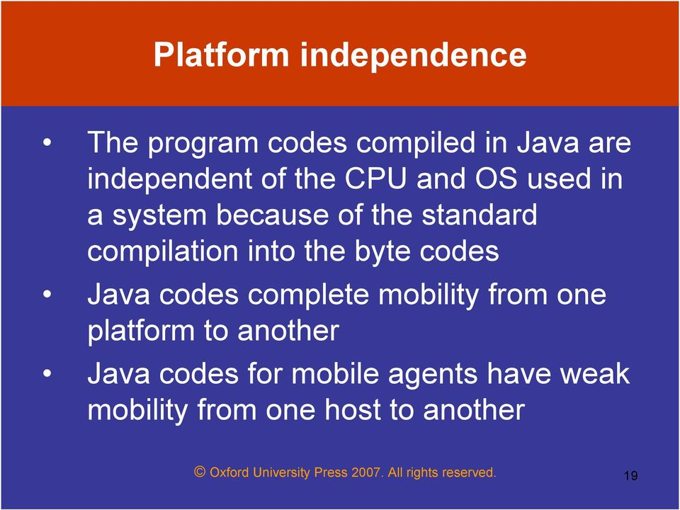codes complete mobility from one platform to another Java codes for mobile agents have
