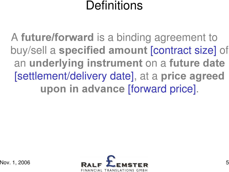 underlying instrument on a future date [settlement/delivery