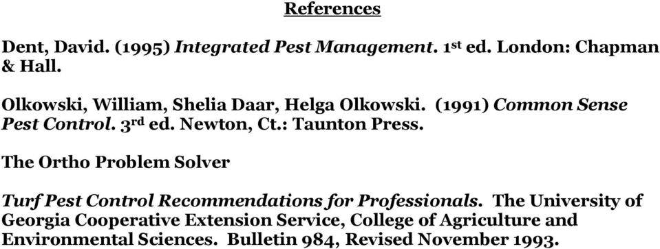 : Taunton Press. The Ortho Problem Solver Turf Pest Control Recommendations for Professionals.