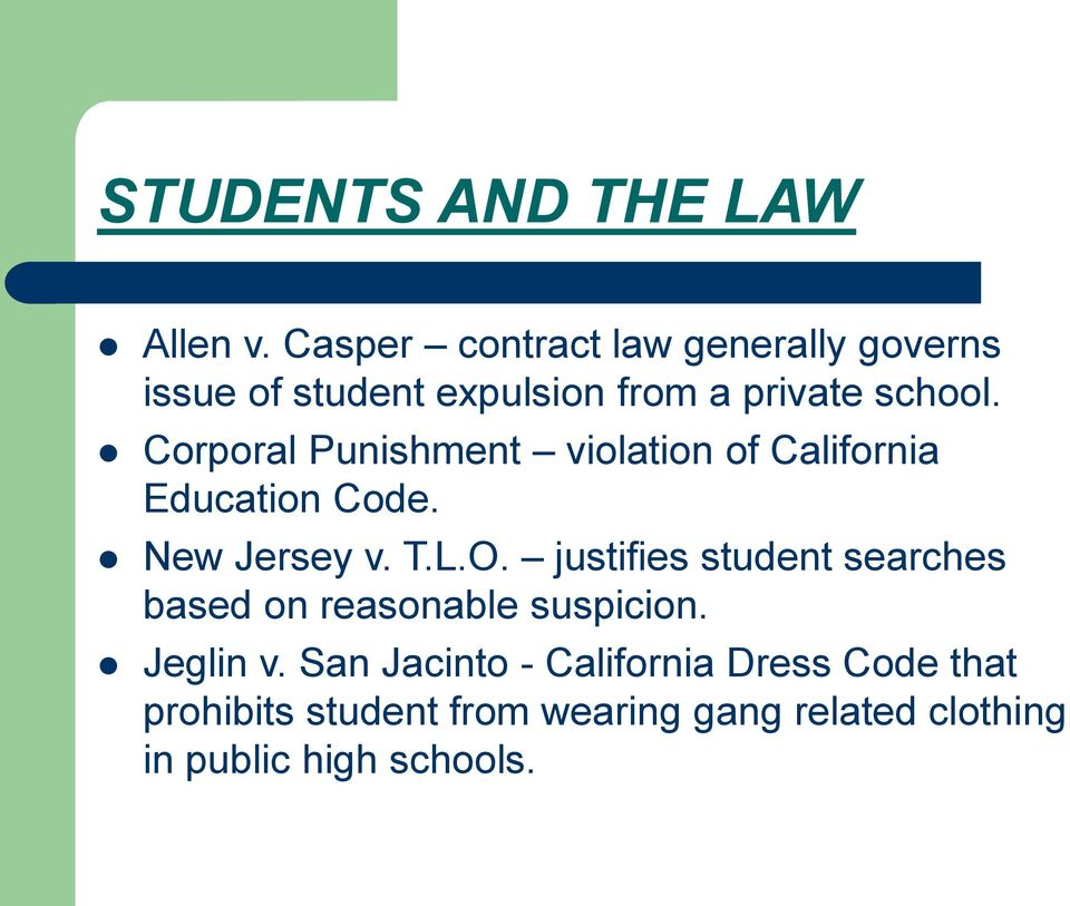 Corporal Punishment violation of California Education Code. New Jersey v. T.L.O.