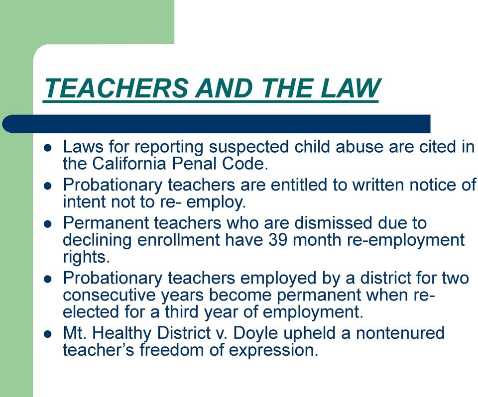 Permanent teachers who are dismissed due to declining enrollment have 39 month re-employment rights.