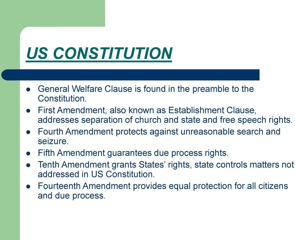 Fourth Amendment protects against unreasonable search and seizure. Fifth Amendment guarantees due process rights.