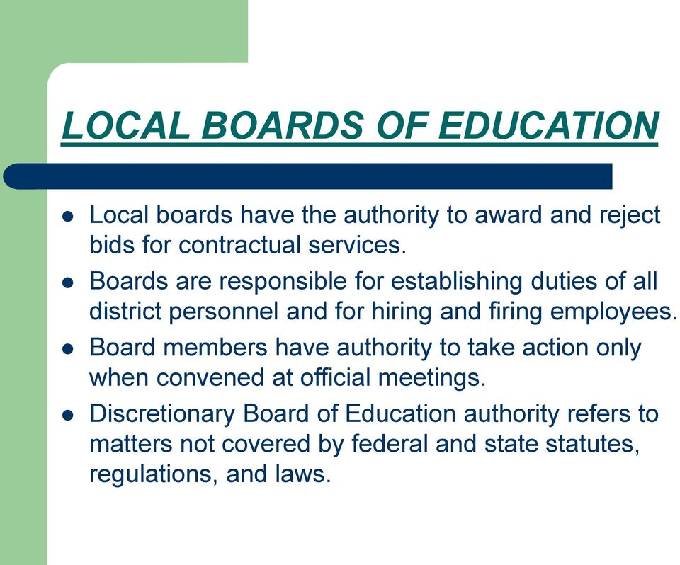 employees. Board members have authority to take action only when convened at official meetings.