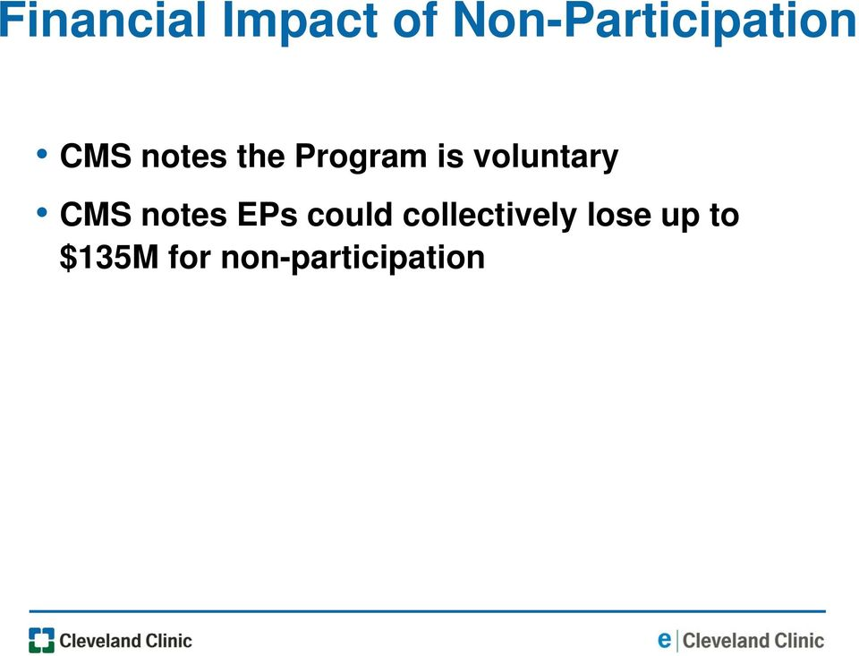 Program is voluntary CMS notes EPs