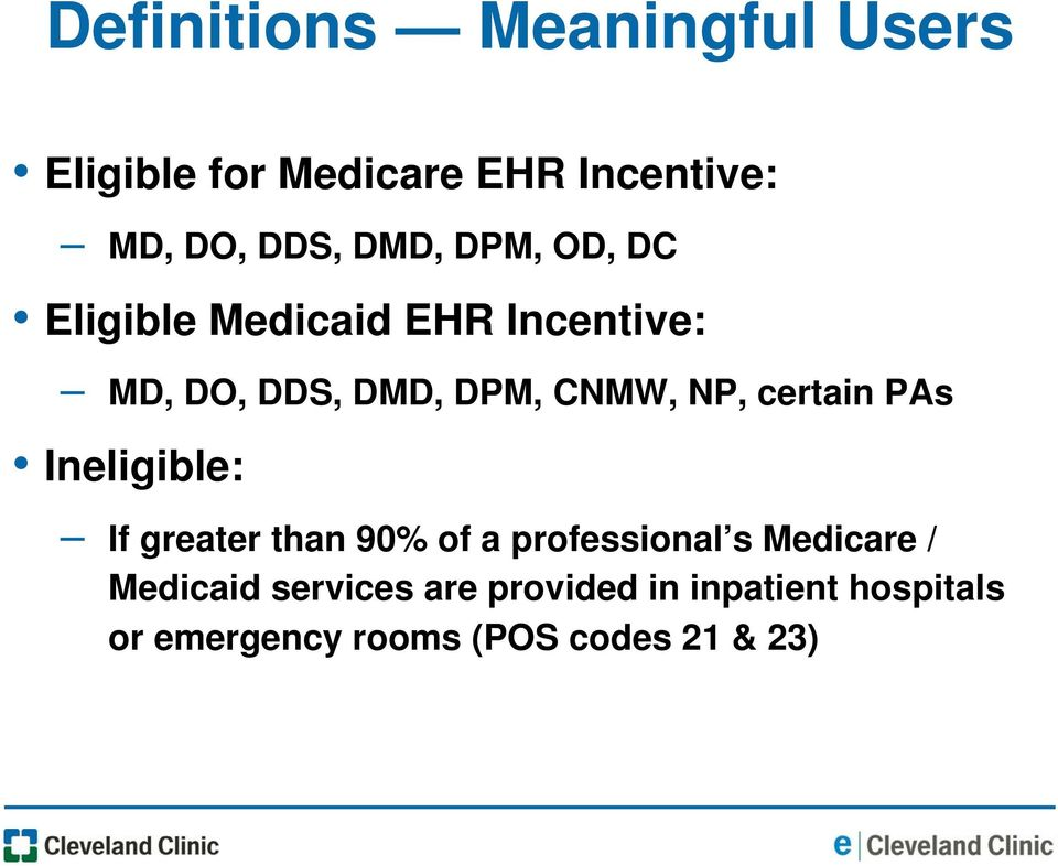 certain PAs Ineligible: If greater than 90% of a professional s Medicare /