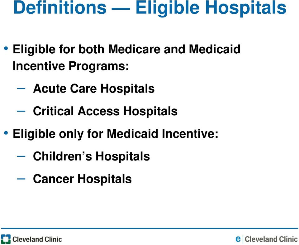 Hospitals Critical Access Hospitals Eligible only for