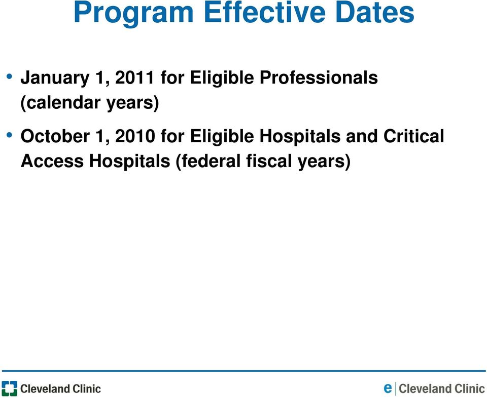 October 1, 2010 for Eligible Hospitals and