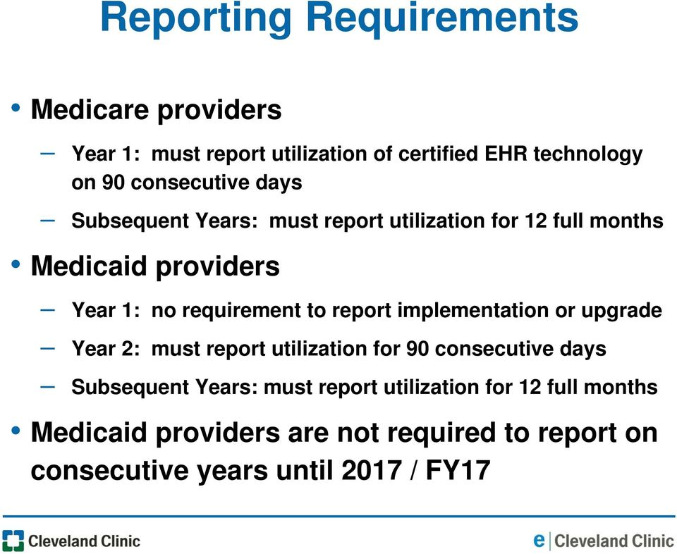 requirement to report implementation or upgrade Year 2: must report utilization for 90 consecutive days Subsequent