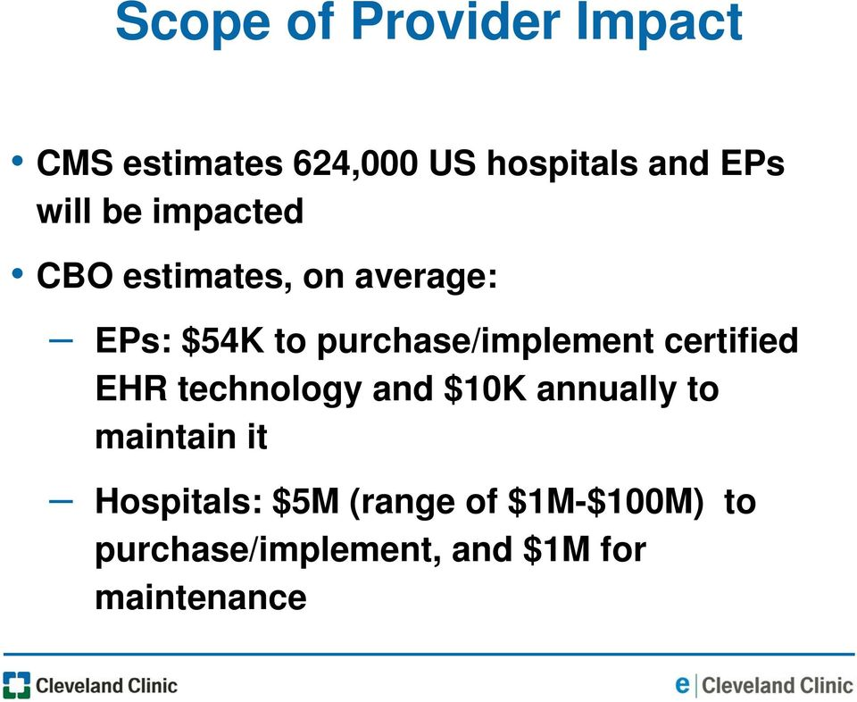 purchase/implement certified EHR technology and $10K annually to