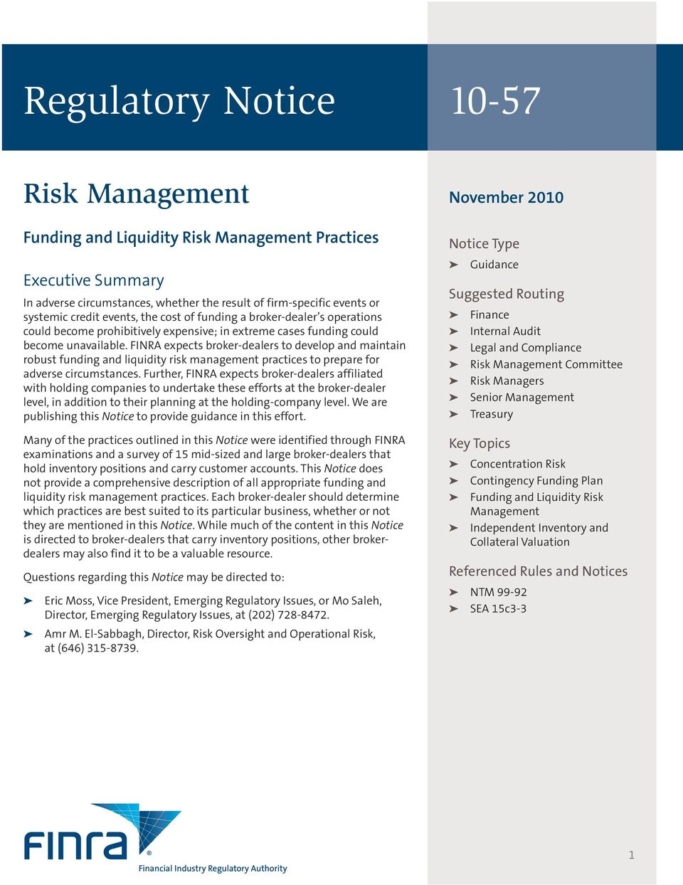 FINRA expects broker-dealers to develop and maintain robust funding and liquidity risk management practices to prepare for adverse circumstances.