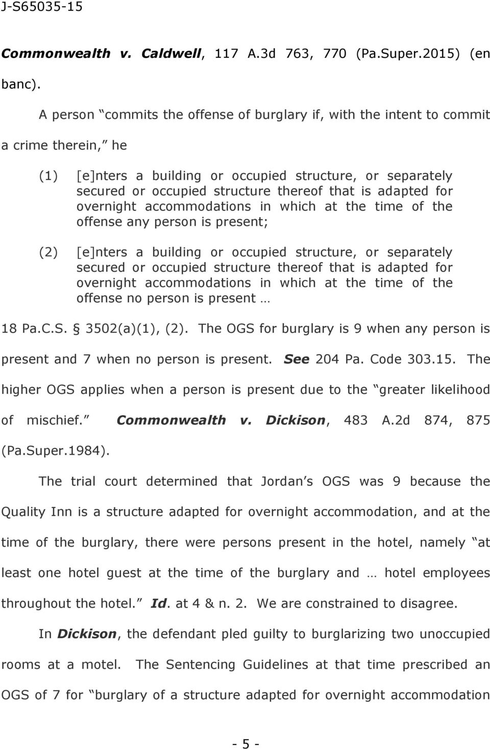 adapted for overnight accommodations in which at the time of the offense any person is present; (2) [e]nters a building or occupied structure, or separately secured or occupied structure thereof that