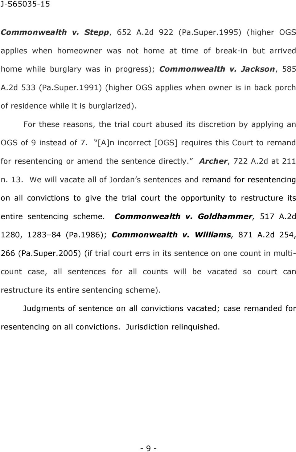 For these reasons, the trial court abused its discretion by applying an OGS of 9 instead of 7. [A]n incorrect [OGS] requires this Court to remand for resentencing or amend the sentence directly.