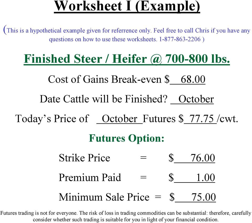 1-877-863-2206 ) Finished Steer / Heifer @ 700-800 lbs. Cost of Gains Break-even $ 68.