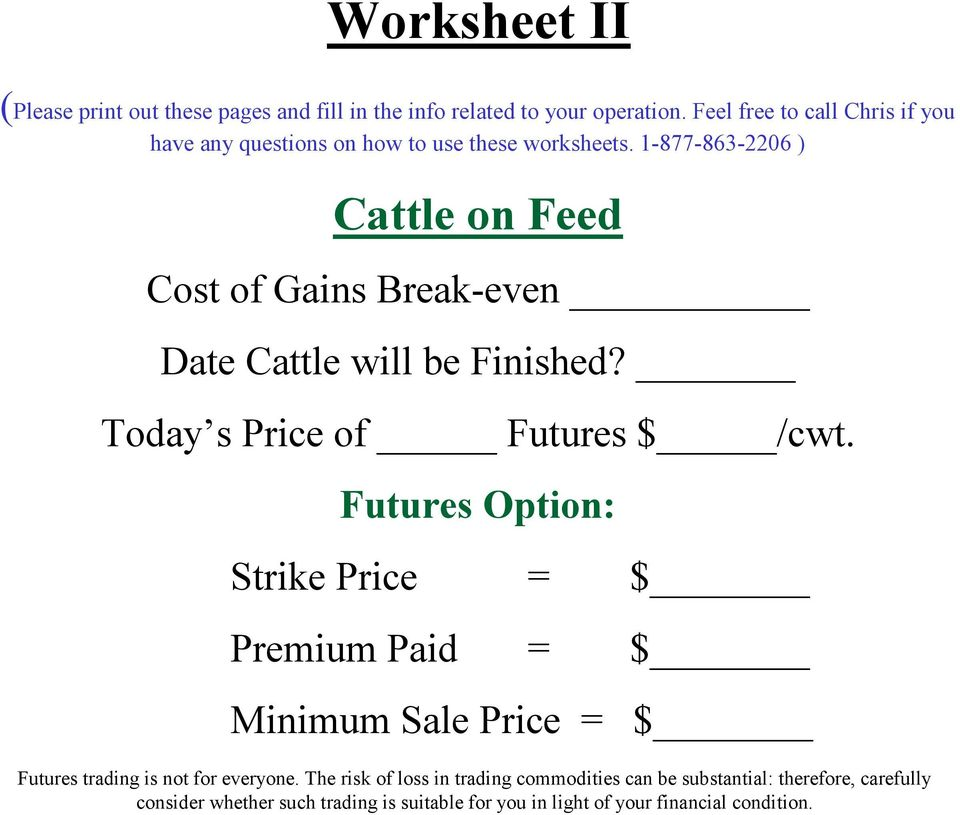 1-877-863-2206 ) Cattle on Feed Cost of Gains Break-even Date Cattle will be Finished?