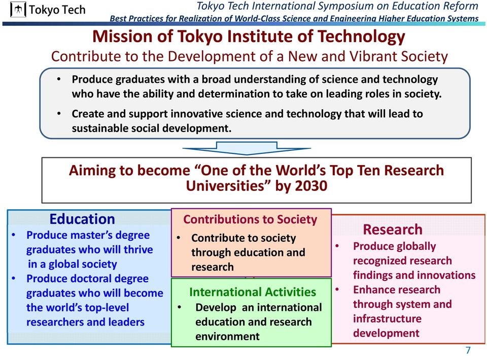 Aiming to become One of the World s Top Ten Research Universities by 2030 Education Produce master s degree graduates who will thrive in a global society Produce doctoral degree graduates who will
