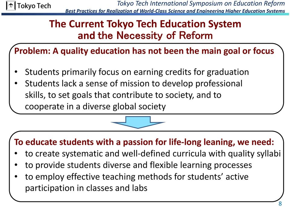 in a diverse global society To educate students with a passion for life long leaning, we need: to create systematic and well defined curricula with quality