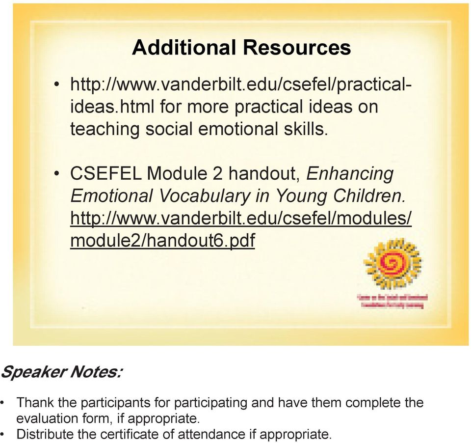 CSEFEL Module 2 handout, Enhancing Emotional Vocabulary in Young Children. http://www.vanderbilt.