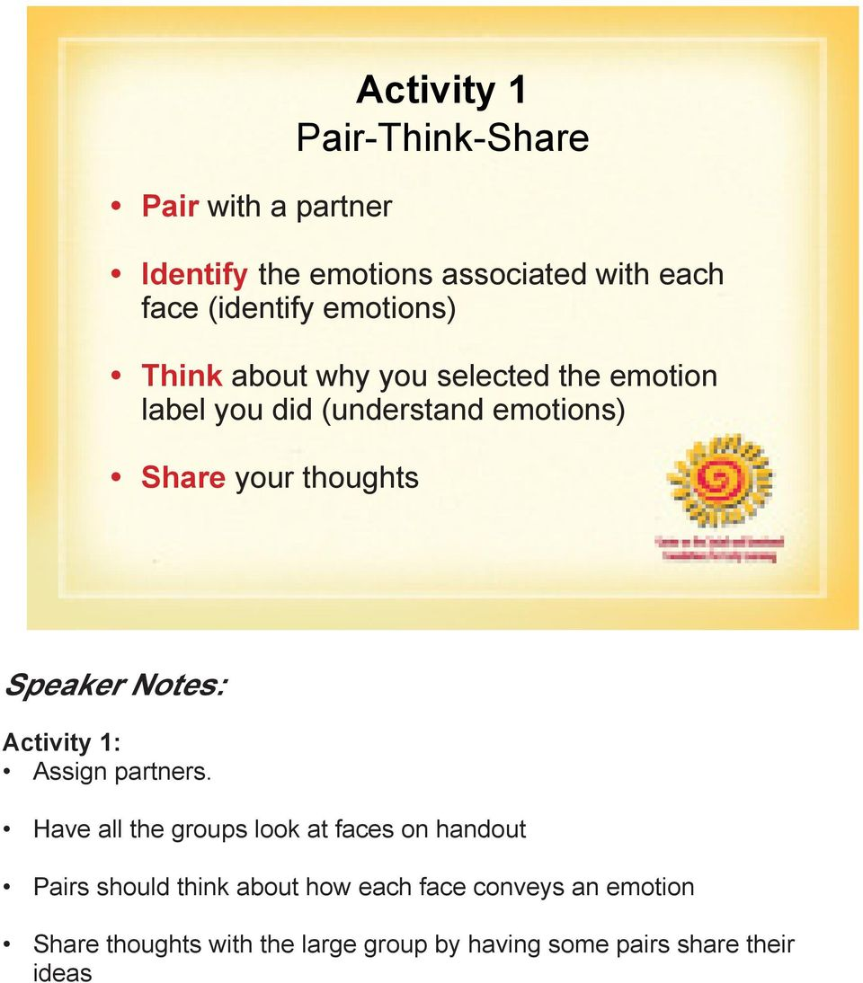your thoughts Activity 1: Assign partners.