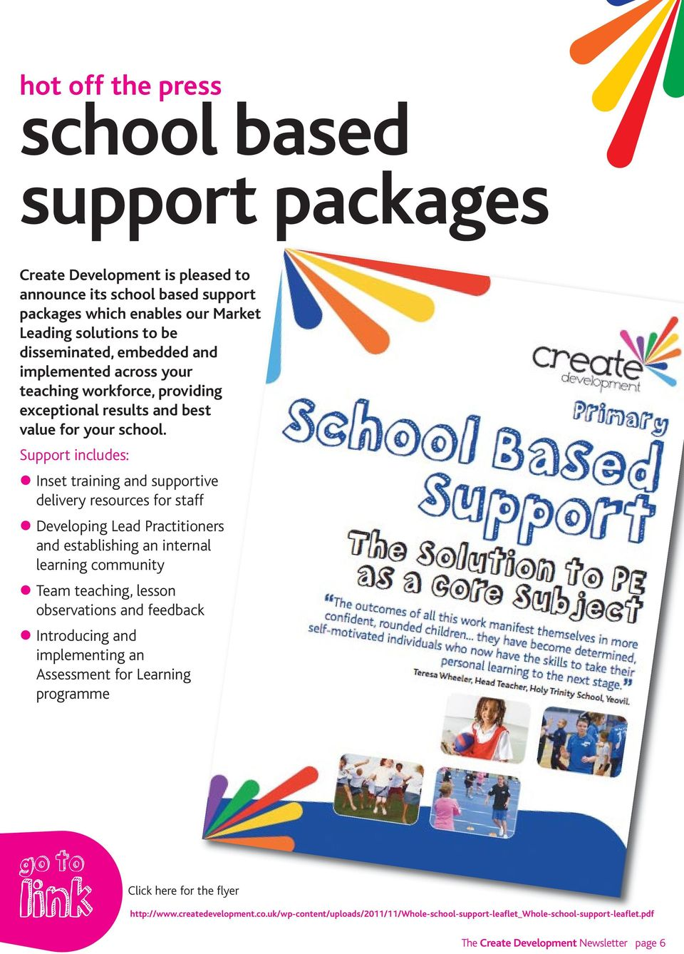 Support includes: Inset training and supportive delivery resources for staff Developing Lead Practitioners and establishing an internal learning community Team teaching, lesson