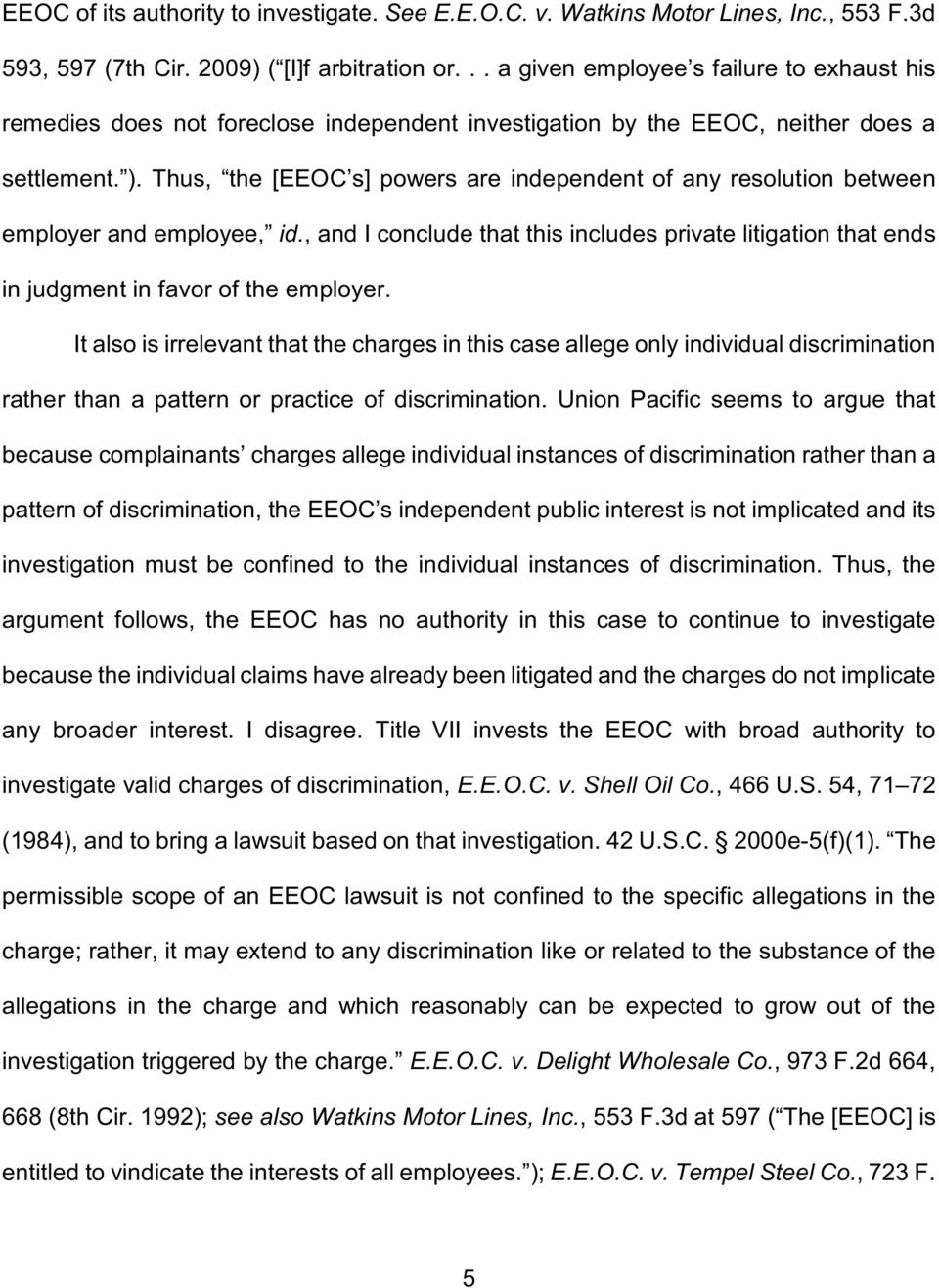 Thus, the [EEOC s] powers are independent of any resolution between employer and employee, id., and I conclude that this includes private litigation that ends in judgment in favor of the employer.
