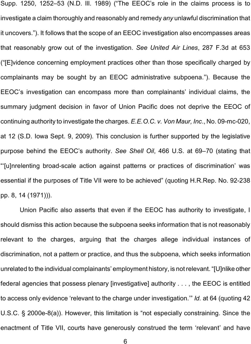 3d at 653 ( [E]vidence concerning employment practices other than those specifically charged by complainants may be sought by an EEOC administrative subpoena. ).