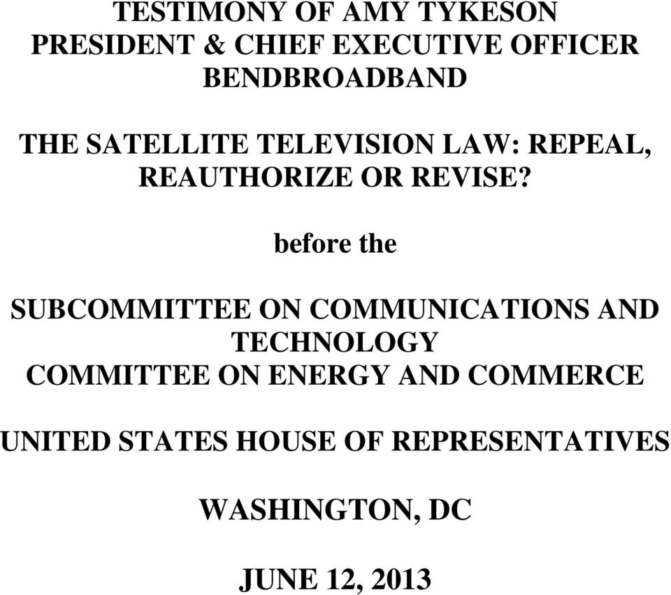 before the SUBCOMMITTEE ON COMMUNICATIONS AND TECHNOLOGY COMMITTEE ON