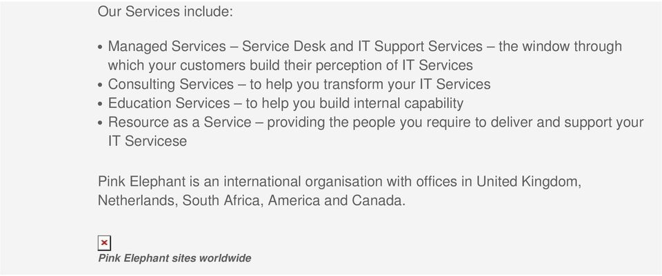 capability Resource as a Service providing the people you require to deliver and support your IT Servicese Pink Elephant is an