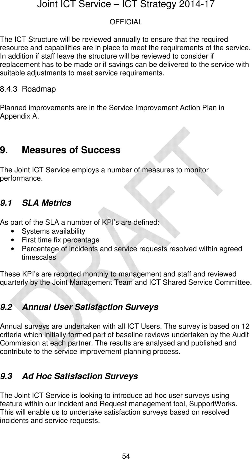 requirements. 8.4.3 Roadmap Planned improvements are in the Service Improvement Action Plan in Appendix A. 9.
