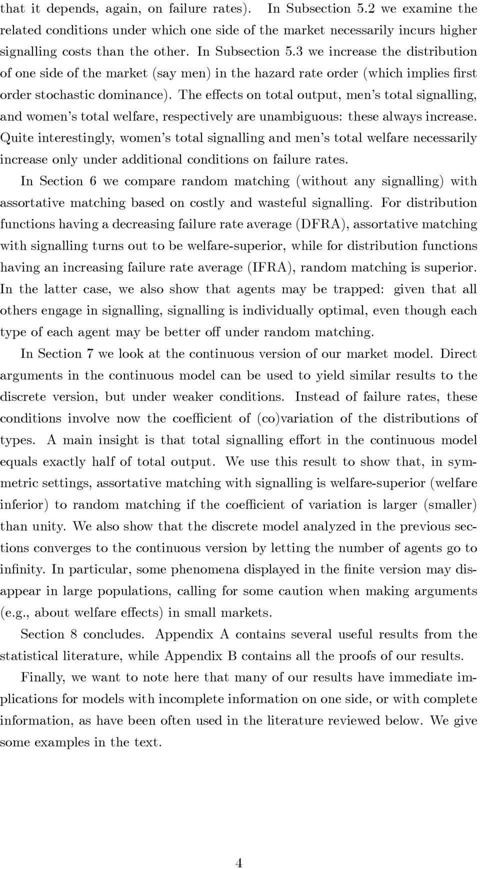 signalling theory essay Market signalling and its connection to noncooperative garne theory  role in  setting the terms of the contract, are often referred to as examples of market.