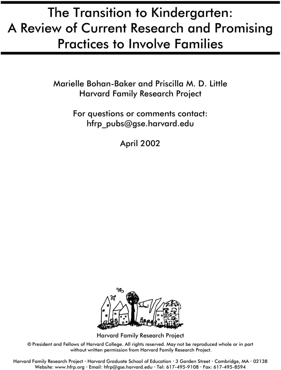 Little Harvard Family Research Project For questions or comments contact: hfrp_pubs@gse.harvard.