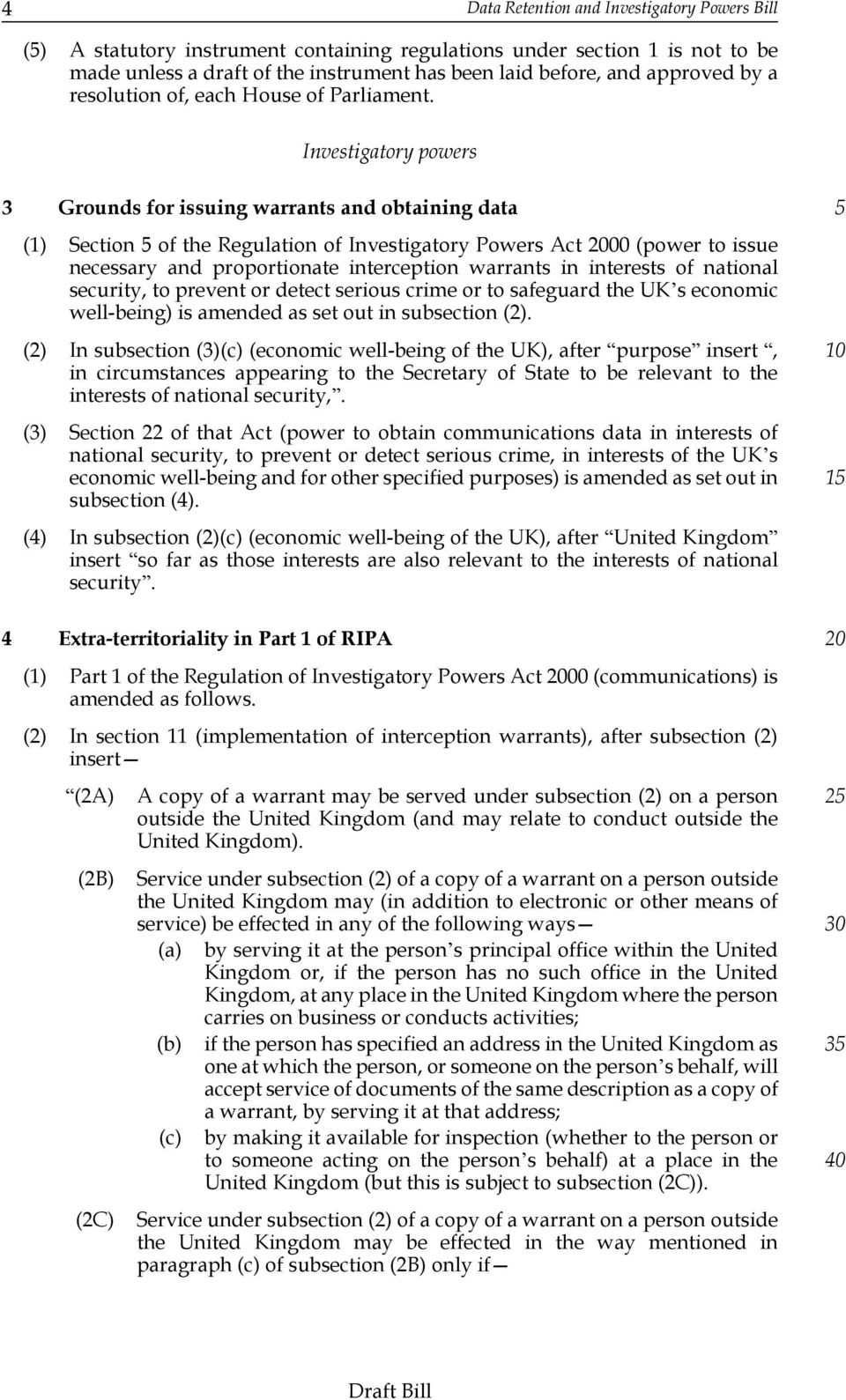 Investigatory powers 3 Grounds for issuing warrants and obtaining data (1) Section of the Regulation of Investigatory Powers Act 00 (power to issue necessary and proportionate interception warrants