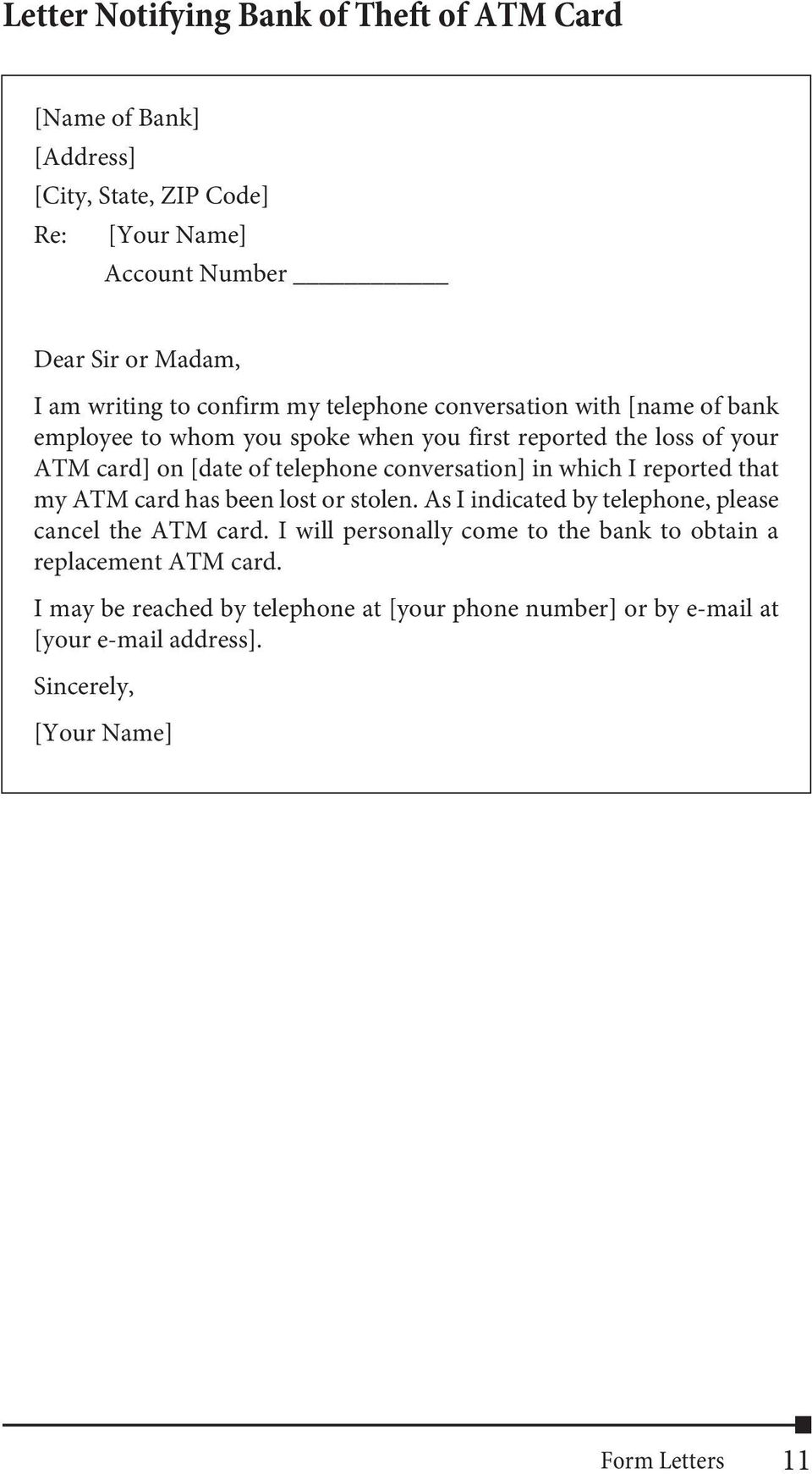 telephone conversation] in which I reported that my ATM card has been lost or stolen. As I indicated by telephone, please cancel the ATM card.